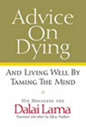 Advice on Dying: And Living Well by Taming the Mind by Dalai Lama XIV (2002-11-21)