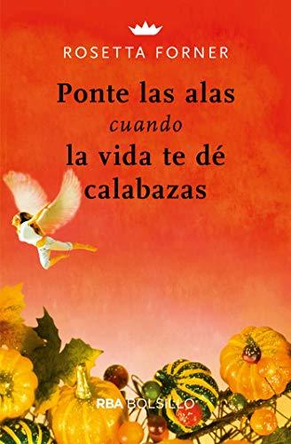 Ponte las alas cuando la vida te dé calabazas (NO FICCIÓN) eBook ...