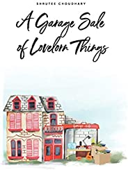 A Garage Sale of Lovelorn Things