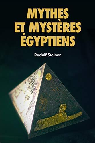 Mythes et Mystères Égyptiens: Premium Ebook par Rudolf Steiner