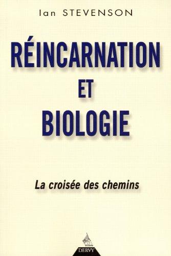Réincarnation et biologie : La croisée des chemins par Ian Stevenson