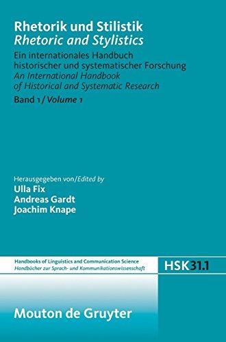 Rhetorik und Stilistik / Rhetoric and Stylistics (Handbücher zur Sprach- und Kommunikationswissenschaft / Handbooks of Linguistics and Communication Science (HSK), Band 31)