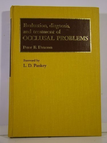 Evaluation, Diagnosis and Treatment of Occlusal Problems by Peter E. Dawson (1975-01-06)
