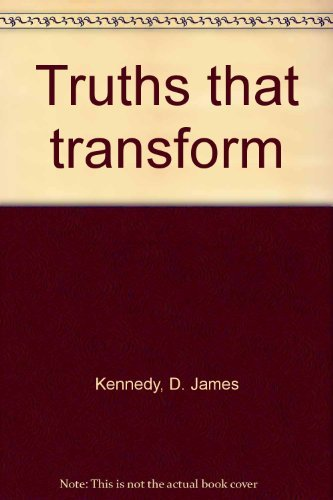 Truths that transform by D. James Kennedy (1974-08-02)