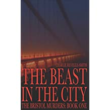 The Beast in the City (The Bristol Murders)