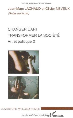Changer l'art, transformer la société : Art et politique 2