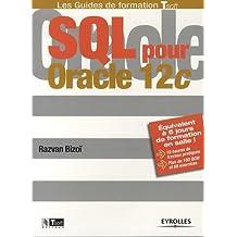 SQL pour Oracle 12c : Equivalent à 5 jours de formation en salle ! 10 heures de travaux pratiques, Plus de 100 QCM et exercices