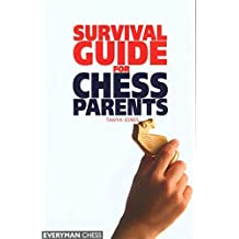 Survival Guide for Chess Parents (Everyman Chess) by Tanya Jones (2004-02-01)