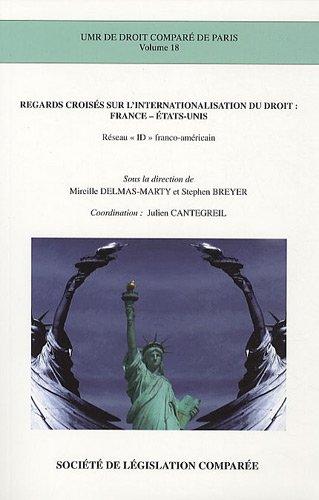 Regards croisés sur l'internationalisation du droit : France-Etats-Unis : Réseau ID franco-américain