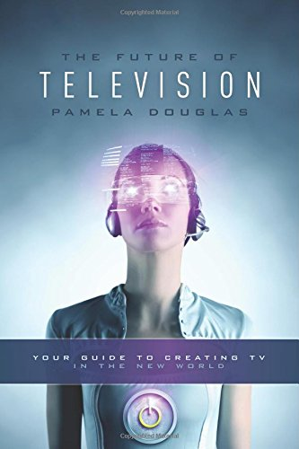 the-future-of-television-your-guide-to-creating-tv-in-the-new-world