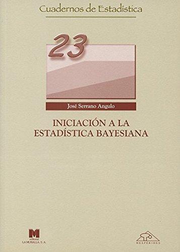 Iniciación a la estadística bayesiana (Cuadernos de estadística) por José Serrano Angulo