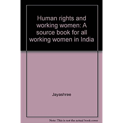 Human rights and working women: A source book for all working women in India