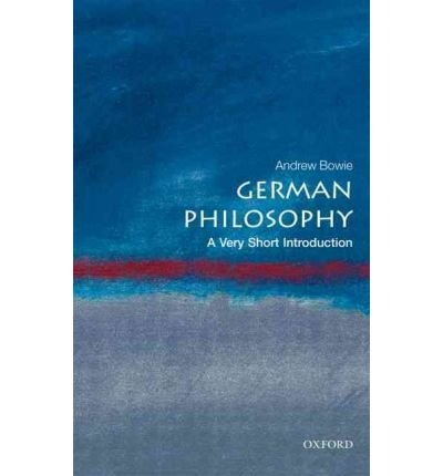 [( German Philosophy: A Very Short Introduction )] [by: Andrew Bowie] [Jul-2010]