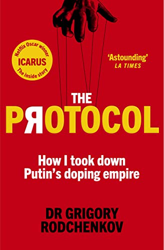 The Protocol: How I took down Putin's doping empire (English Edition) por Grigory Rodchenkov