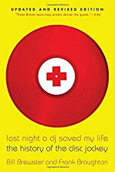 Last Night a DJ Saved My Life: The History of the Disc Jockey by Bill Brewster (2014-05-20)