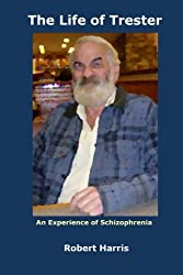 The Life of Trester: An Experience of Schizophrenia