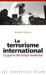 Le terrorisme international : La guerre des temps moderne