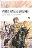 Scarica Libro Il romanzo di Alessandro (PDF,EPUB,MOBI) Online Italiano Gratis