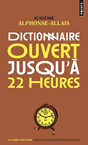 Dictionnaire Ouvert Jusqu'a 22 Heures