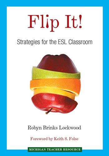 Flip It!: Strategies for the ESL Classroom (Michigan Teacher Resource) por Robyn Brinks Lockwood