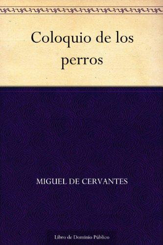 Coloquio de los perros por Miguel de Cervantes