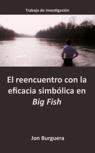 El Reencuentro Con La Eficacia Simbólica En Big Fish por Jon Burguera epub