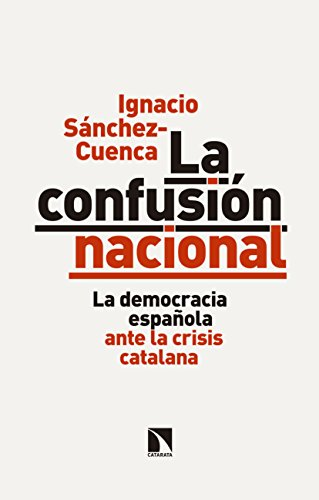 La confusión nacional: La democracia española ante la crisis catalana (Mayor nº 664)