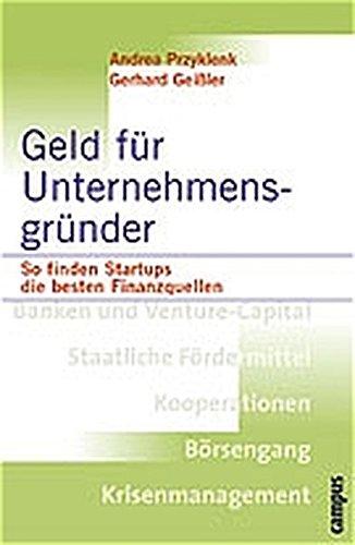 Geld für Unternehmensgründer: So finden Startups die besten Finanzquellen
