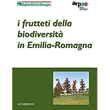 I frutteti della biodiversità in Emilia-Romagna: Indagini agronomiche ed etnobotaniche sulle varietà dell'agricoltura tradizionale