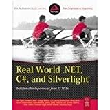 Real World .Net C# And Silverlight: Indispensible Experiences From 15 Mvps