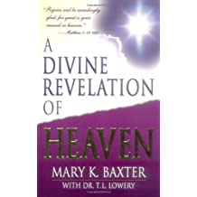 A Divine Revelation Of Heaven by Mary K. Baxter (1998) Paperback