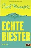 'Echte Biester: Roman' von Carl Hiaasen