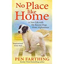 [ No Place Like Home: A New Life With My Rescue Dogs From Afghanistan - Greenlight ] By Farthing, Pen (Author) [ Jun - 2013 ] [ Paperback ]