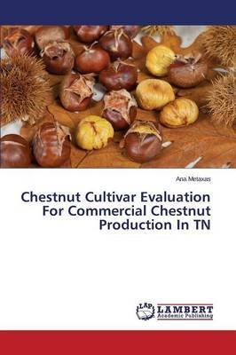 chestnut-cultivar-evaluation-for-commercial-chestnut-production-in-tn-by-author-metaxas-ana-publishe