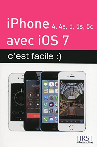 iPhone (4, 4S, 5, 5S et 5C) avec iOS 7, C'est facile par Yasmina SALMANDJEE LECOMTE