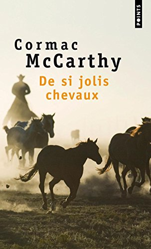 de Si Jolis Chevaux. La Trilogie Des Confins, T. 1 par Cormac McCarthy