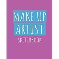 Makeup Artist sketchbook: Blank practice make-up face chart portfolio workbook