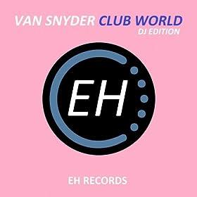 Van Snyder-Club World (DJ Edition)