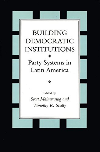 Building Democratic Institutions: Party Systems in Latin America por Scott Mainwaring