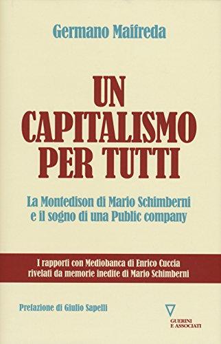 Un capitalismo per tutti. La Montedison di Mario Schimberni e il sogno di una public company