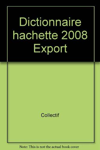 Dictionnaire hachette 2008 Export