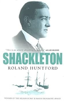 Shackleton by [Huntford, Roland]