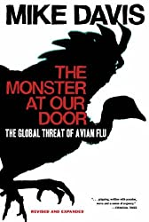 The Monster at Our Door: The Global Threat of Avian Flu by Mike Davis (2007-02-01)