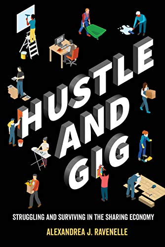 Hustle and Gig: Struggling and Surviving in the Sharing Economy (English Edition)