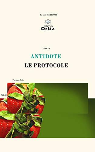 Télécharger ANTIDOTE: LE PROTOCOLE gratuit de livres en PDF