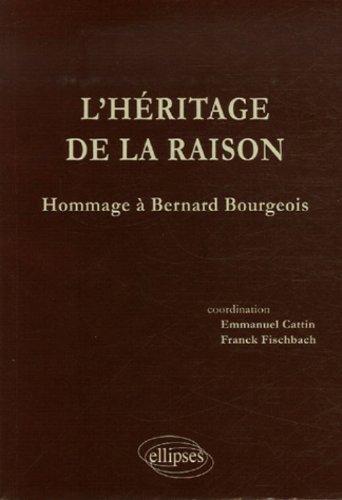 L'héritage de la raison : Hommage à Bernard Bourgeois