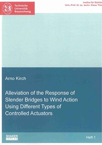 Alleviation of the Response of Slender Bridges to Wind Action Using Different Types of Controlled Actuators (Schriftenreihe des Instituts fur Stahlbau)