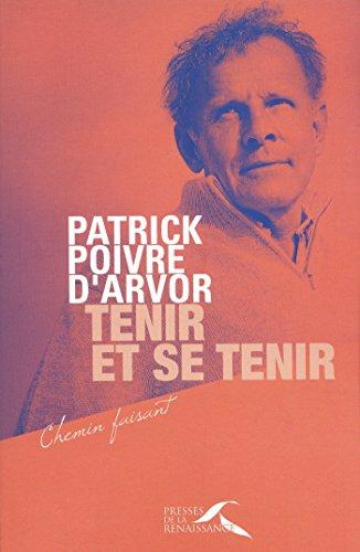 Tenir et se tenir (CHEMIN FAISANT) par Patrick POIVRE D'ARVOR