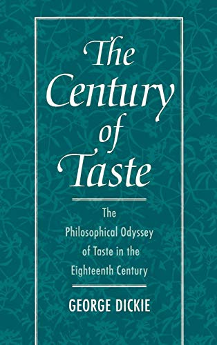 The Century of Taste: The Philosophical Odyssey of Taste in the Eighteenth Century (Dickies-tasten)