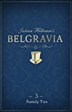 Julian Fellowes's Belgravia Episode 3: Family Ties (Julian Fellowes's Belgravia Series) (English Edition)